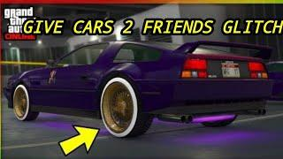 GTA5 Online //Give Cars 2 Friends Glitch//