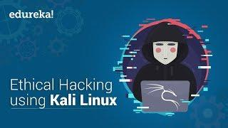 Learn Ethical Hacking With Kali Linux | Ethical Hacking Tutorial | Kali Linux Tutorial | Edureka