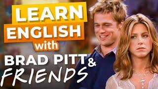 Learn English With Brad Pitt on FRIENDS