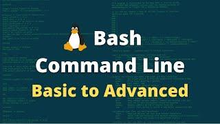 Linux Command Line Full course: Beginners to Advance. Bash Command Line Tutorials