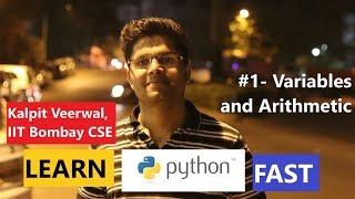 Python Tutorial for Absolute Beginners #1 - Variables and Arithmetics | Kalpit Veerwal IIT Bombay CS