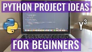 BORED IN QUARANTINE? 4 INTRO Python Programming Project Ideas (+ Tutorials) for Beginners