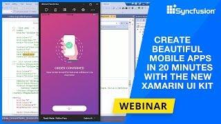 Create Beautiful Mobile Apps in 20 Minutes with the New Xamarin UI Kit [Webinar]