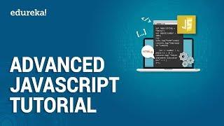 Advanced JavaScript Tutorial | JavaScript Training | JavaScript Programming Tutorial | Edureka