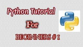 Python Tutorial for Beginners #1 || Absolute Beginners || Getting Started and Installing Python
