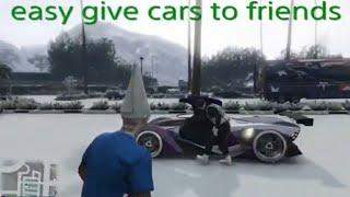 EASY GIVE CARS TO FRIENDS GLITCH GTA5 ONLINE