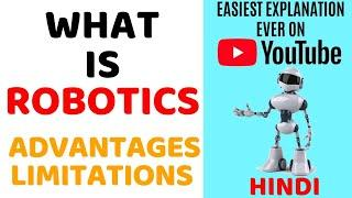 What Is Robotics ll Explained with Advantages And Limitations in Hindi