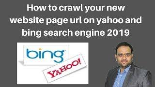 How to crawl your new website page url on yahoo and bing search engine 2019