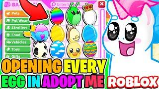 I Opened Every Egg In Adopt Me To Get Legendary Pets Roblox Adopt Me