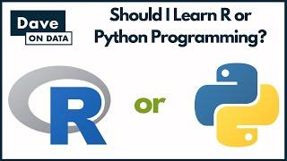 Should I Learn R or Python Programming?