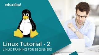 Linux Tutorial For Beginners - 2 | Linux System Administration | Linux Training | Edureka