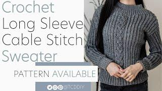 Crochet Long Sleeve Cable Stitch Sweater | Pattern & Tutorial DIY