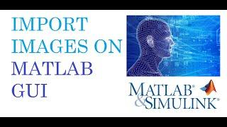 Matlab GUI: How to put images and  logos on matlab graphics user interface window