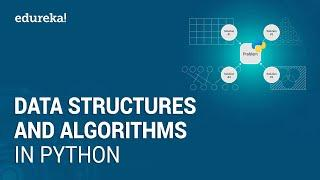 Data Structures and Algorithms in Python | Python Programming Tutorial | Python Training | Edureka