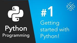Python Programming #1 - Getting Started with Python!