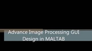 How to Design Advance GUI Graphical user Interface in MATLAB and Image Processing